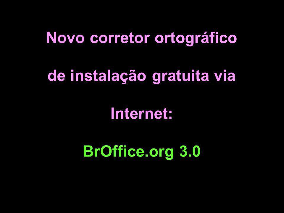 Novo corretor ortográfico de instalação gratuita via Internet: BrOffice.org 3.0