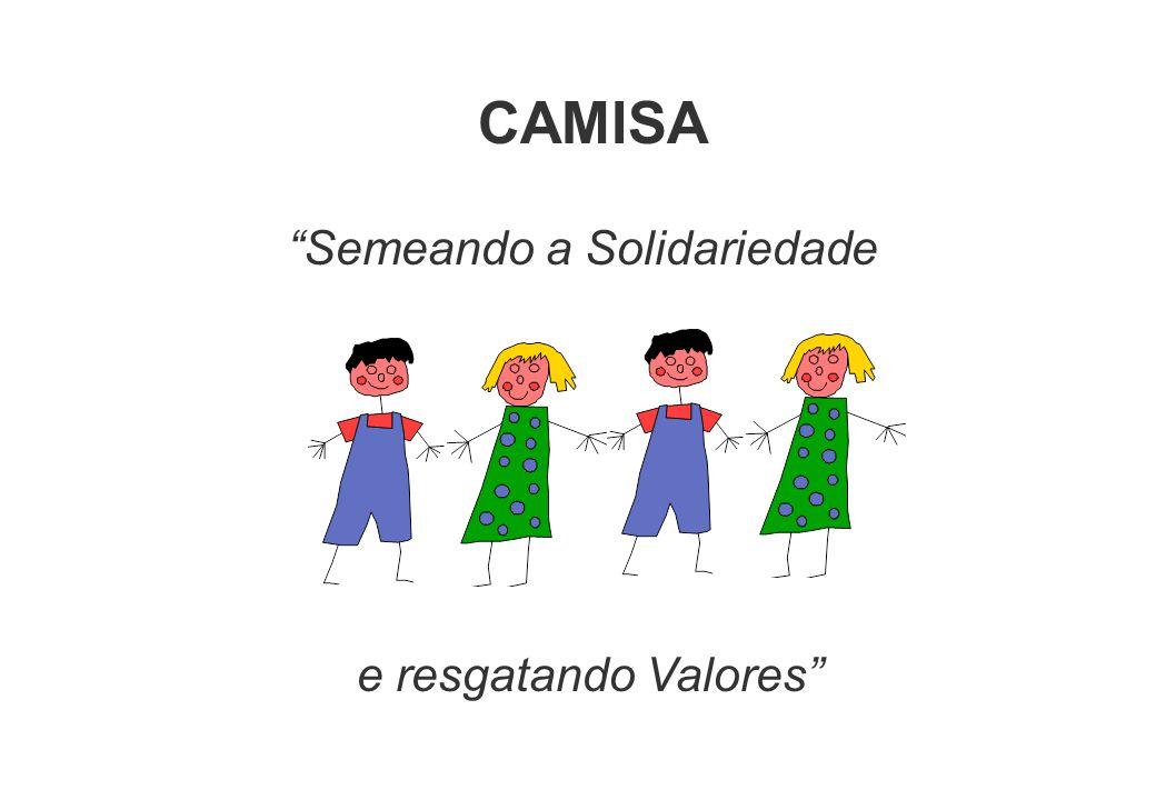 CAMISA Semeando a Solidariedade e resgatando Valores