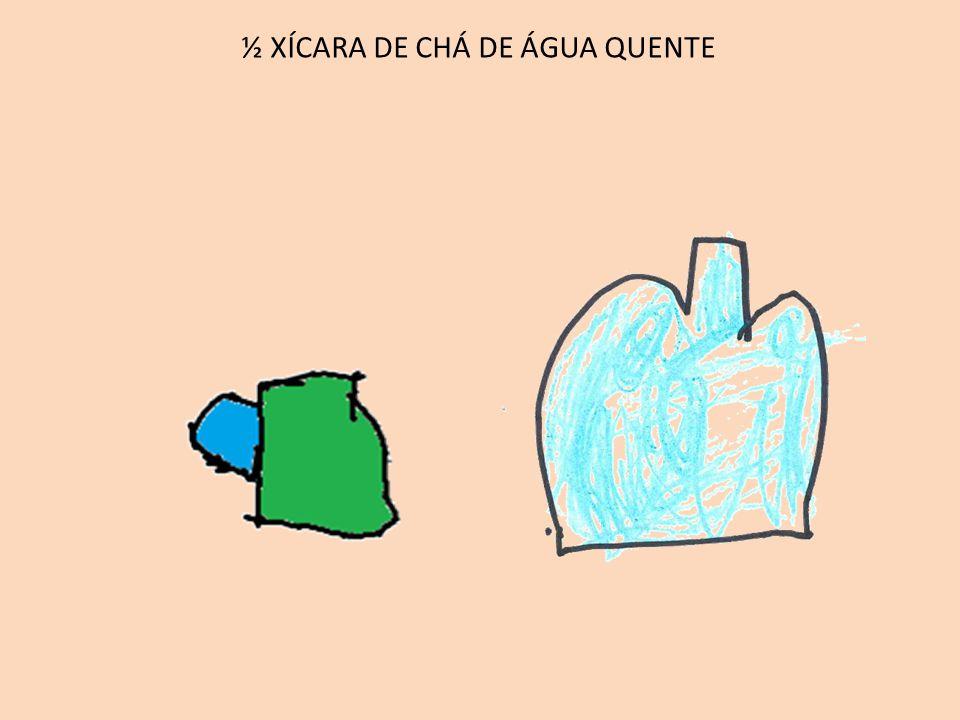 ½ XÍCARA DE CHÁ DE ÓLEO