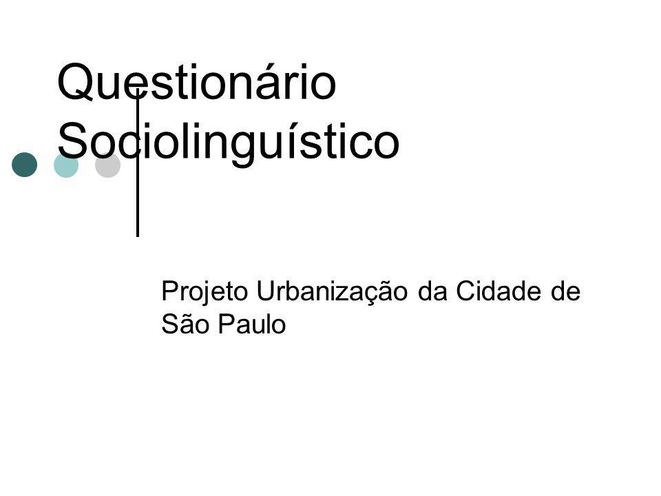 Questionário Sociolinguístico Projeto Urbanização da Cidade de São Paulo
