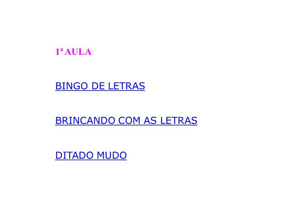 1ª AULA BINGO DE LETRAS BRINCANDO COM AS LETRAS DITADO MUDO