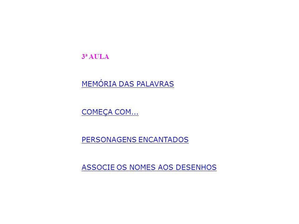 4ª AULA PALAVRAS CRUZADAS FORMAR PALAVRAS COMPLETAR FRASES COMPOR HISTORIA COMO SE ESCREVE