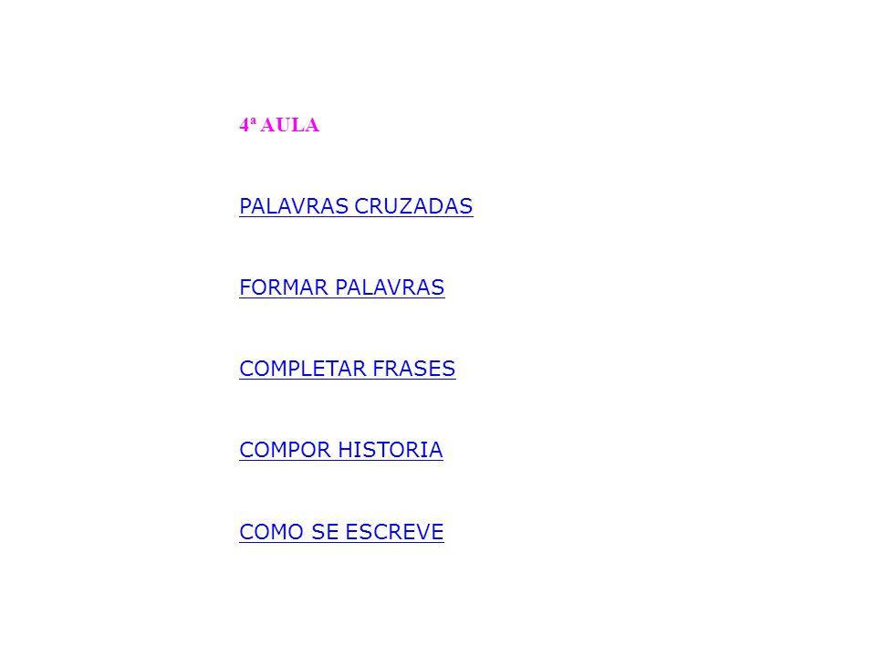 5ª AULA FORMAR PALAVRAS II ASSOCIAR AS FIGURAS AS PALAVRAS COMPLETAR O TEXTO JOGO DAS RIMAS OS TRÊS PORQUINHOS