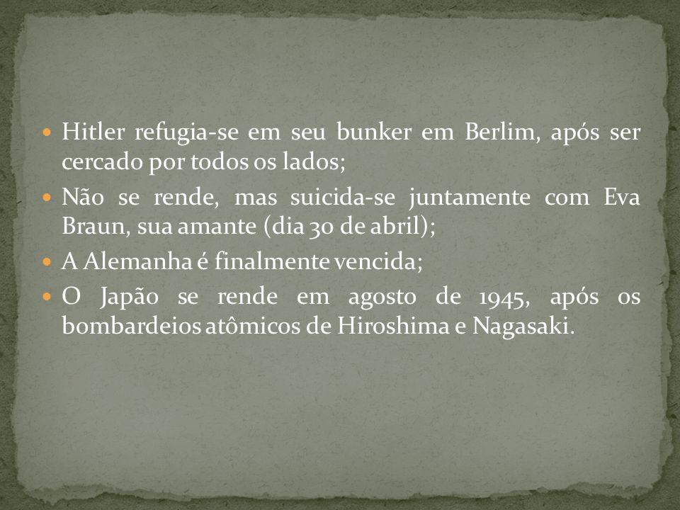 Hitler refugia-se em seu bunker em Berlim, após ser cercado por todos os lados; Não se rende, mas suicida-se juntamente com Eva Braun, sua amante (dia 30 de abril); A Alemanha é finalmente vencida; O Japão se rende em agosto de 1945, após os bombardeios atômicos de Hiroshima e Nagasaki.