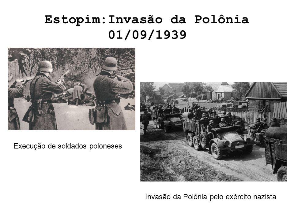 Estopim:Invasão da Polônia 01/09/1939 Execução de soldados poloneses Invasão da Polônia pelo exército nazista