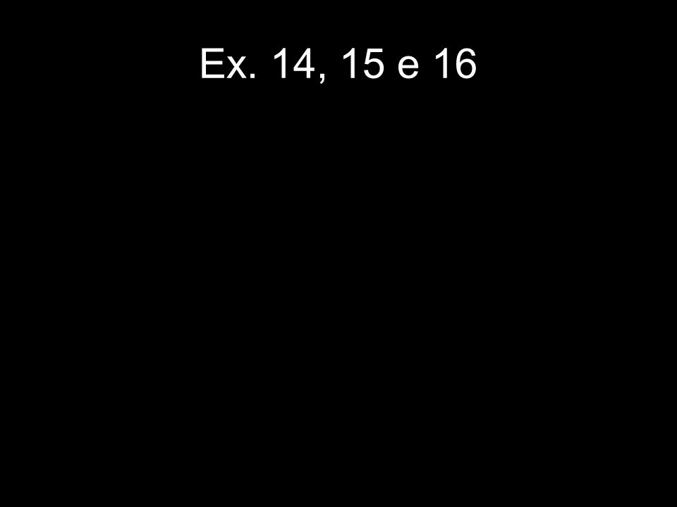Ex. 14, 15 e 16