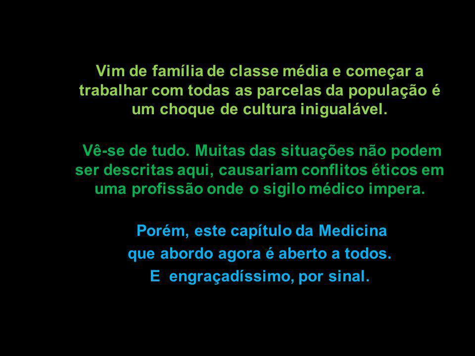 FAZENDO ARTE NA CERTIDÃO DE NASCIMENTO Escrito por Mauricio Garcia Sou formado em Medicina há 7 anos, e minha carreira me proporcionou contato com as