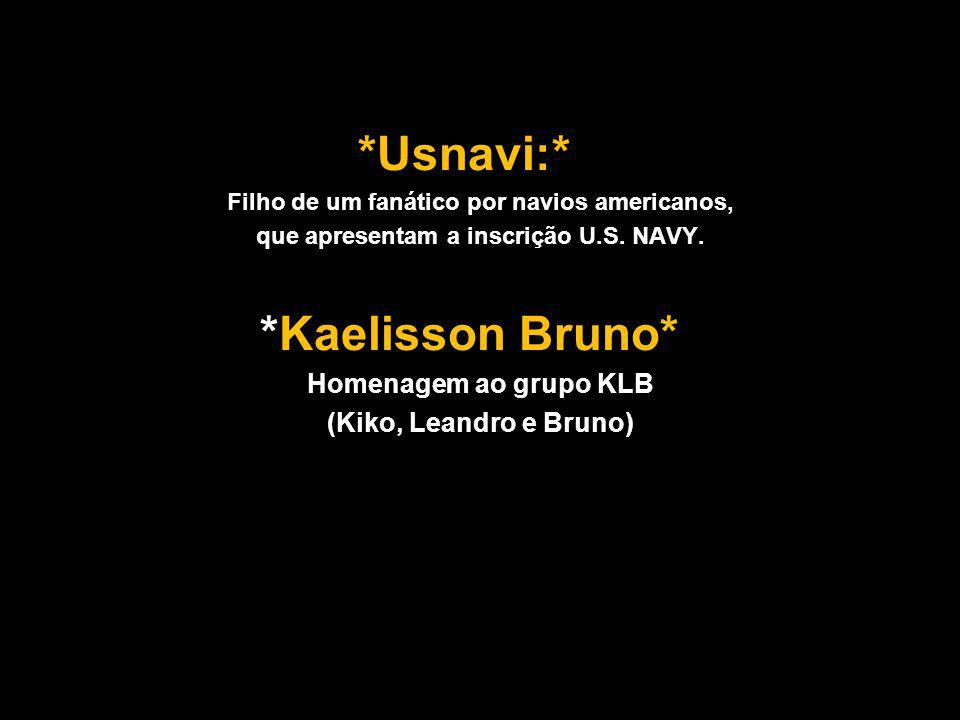 *Usnavi:* Filho de um fanático por navios americanos, que apresentam a inscrição U.S.