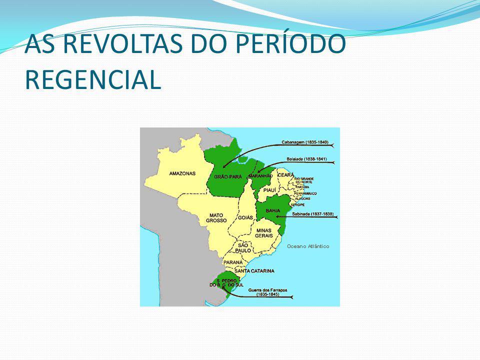 AS REVOLTAS DO PERÍODO REGENCIAL