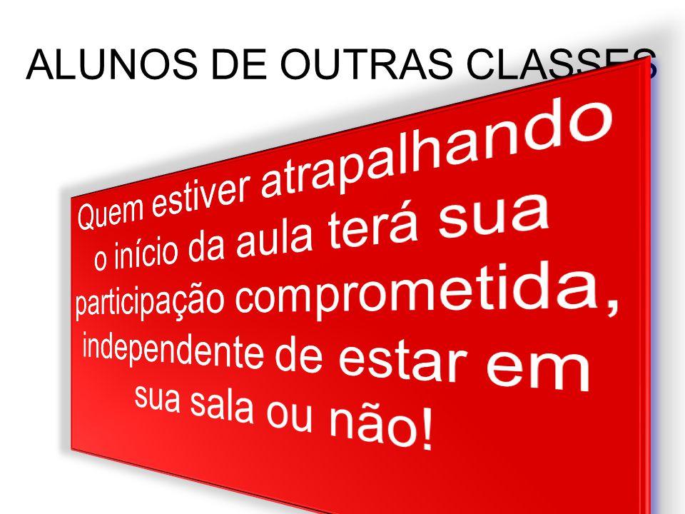 ALUNOS DE OUTRAS CLASSES