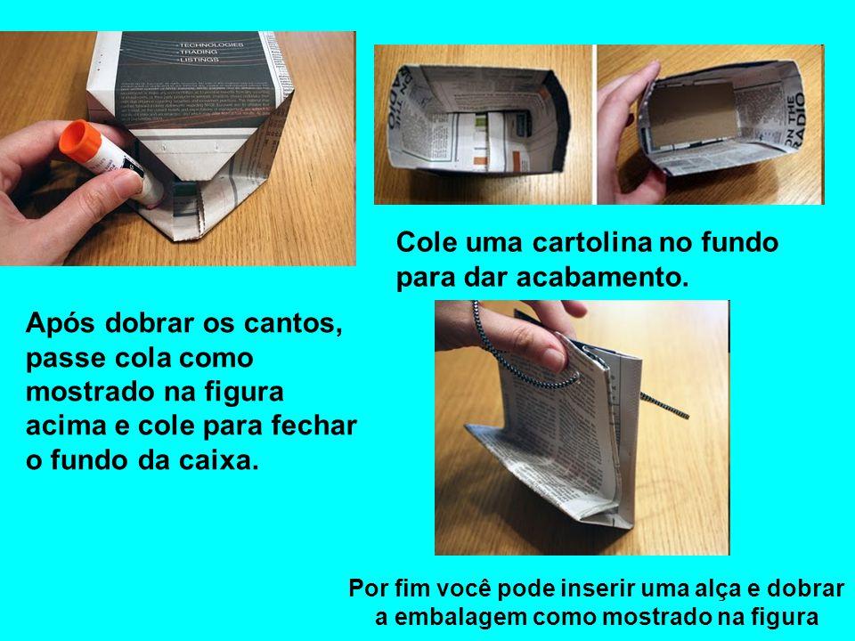 Após dobrar os cantos, passe cola como mostrado na figura acima e cole para fechar o fundo da caixa. Cole uma cartolina no fundo para dar acabamento.