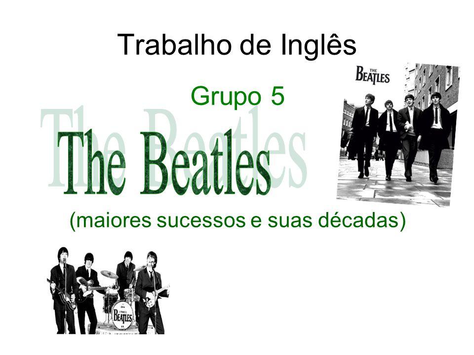 Trabalho de Inglês Grupo 5 (maiores sucessos e suas décadas)