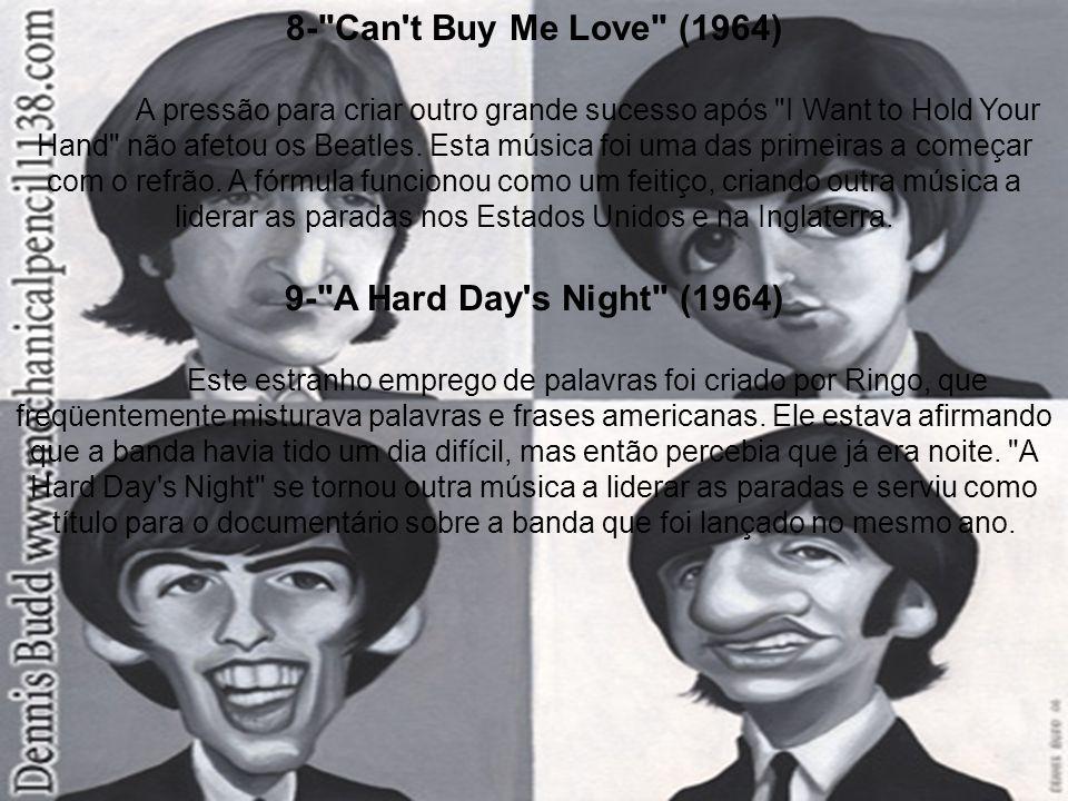 10- And I love Her (1964) Famosa canção do álbum e do filme A Hard day s Night.