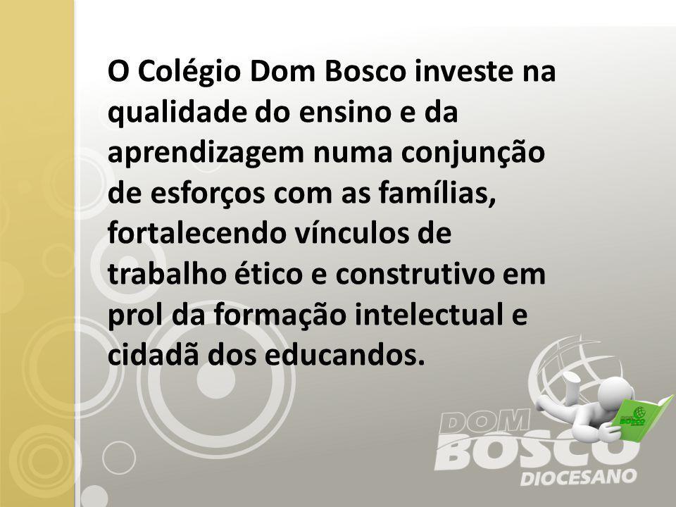O Colégio Dom Bosco investe na qualidade do ensino e da aprendizagem numa conjunção de esforços com as famílias, fortalecendo vínculos de trabalho éti