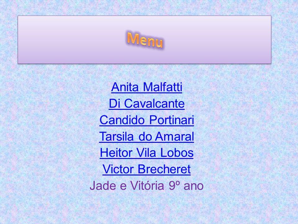 Anita Malfatti Di Cavalcante Candido Portinari Tarsila do Amaral Heitor Vila Lobos Victor Brecheret Jade e Vitória 9º ano