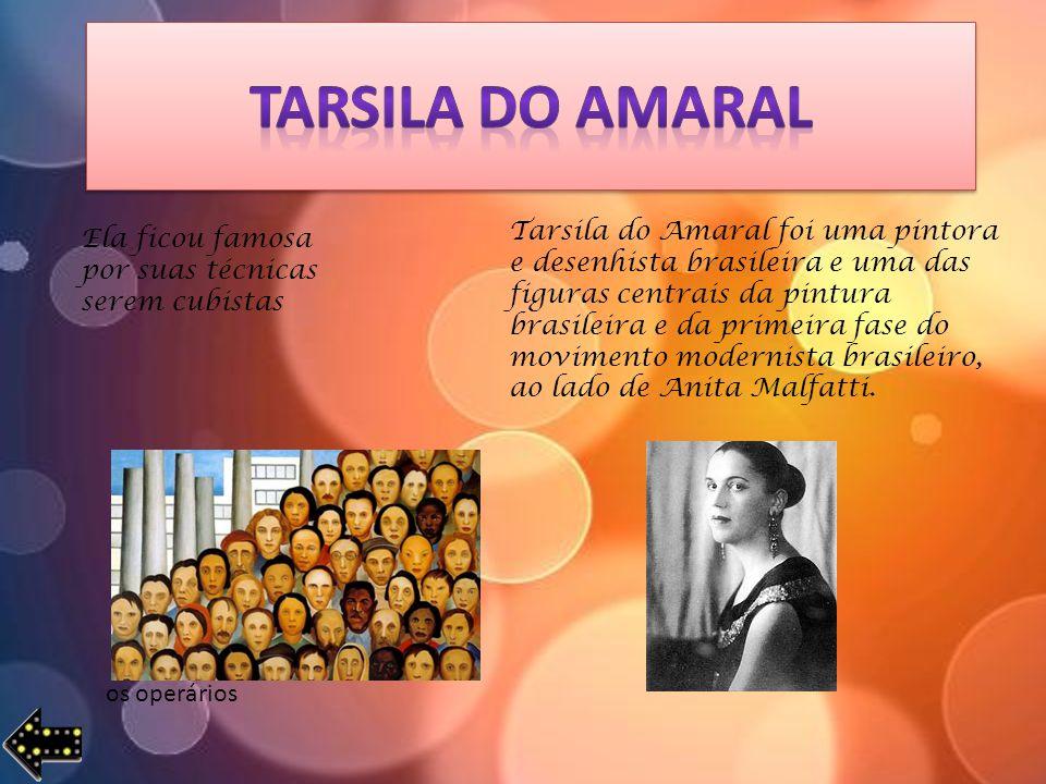Tarsila do Amaral foi uma pintora e desenhista brasileira e uma das figuras centrais da pintura brasileira e da primeira fase do movimento modernista