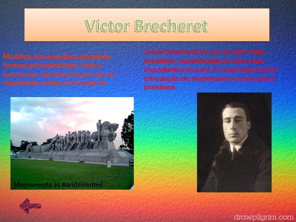 Victor Brecheret foi um escultor ítalo- brasileiro, considerado um dos mais importantes do país. É responsável pela introdução do modernismo na escult