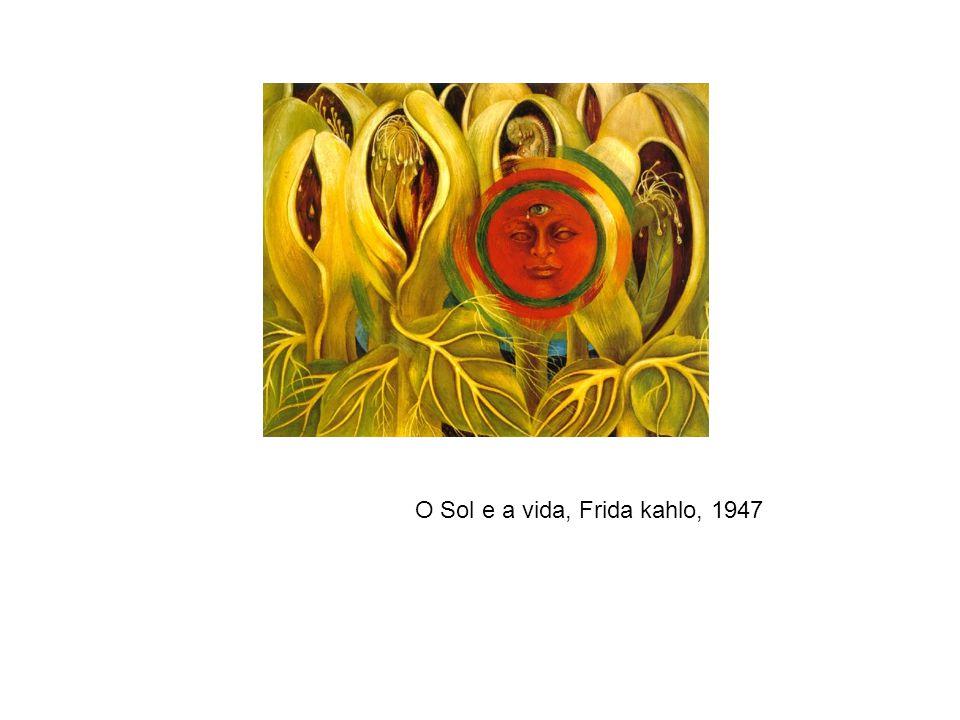 O Sol e a vida, Frida kahlo, 1947