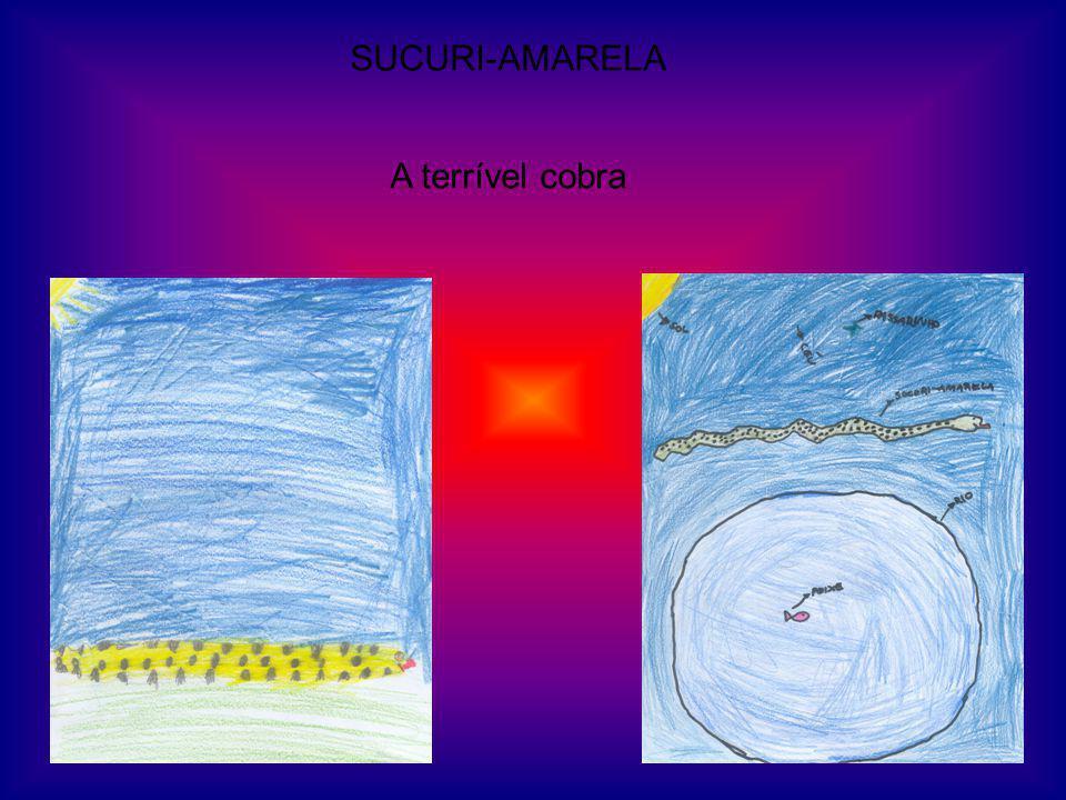 SUCURI-AMARELA A terrível cobra