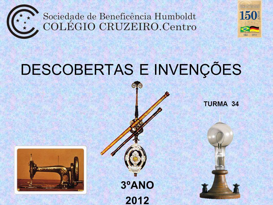 DESCOBERTAS E INVENÇÕES 3ºANO 2012 TURMA 34
