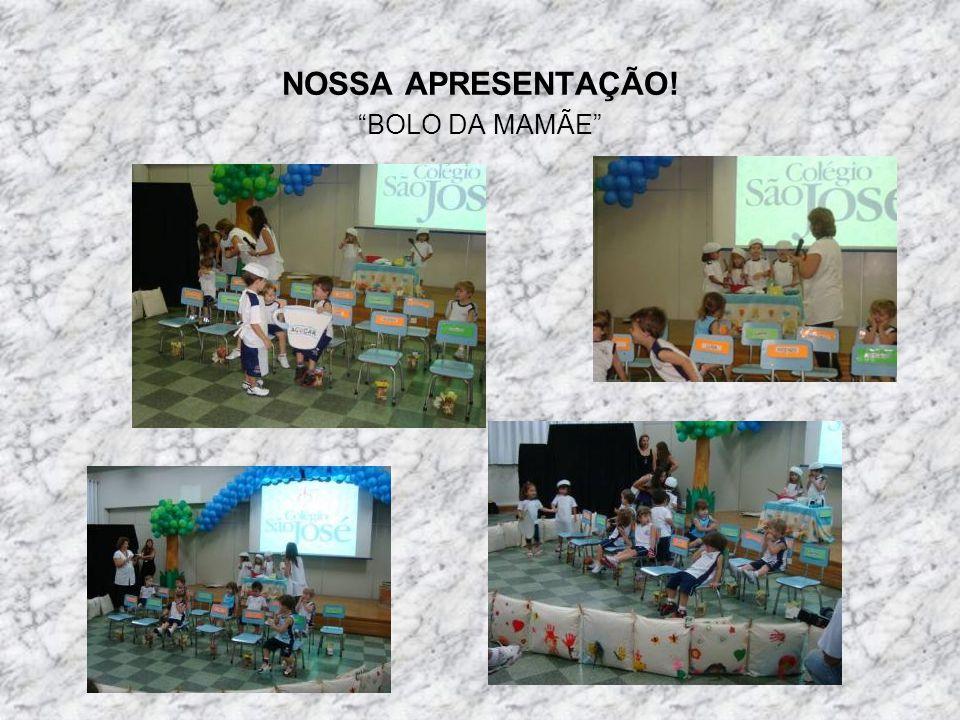 NOSSA APRESENTAÇÃO! BOLO DA MAMÃE