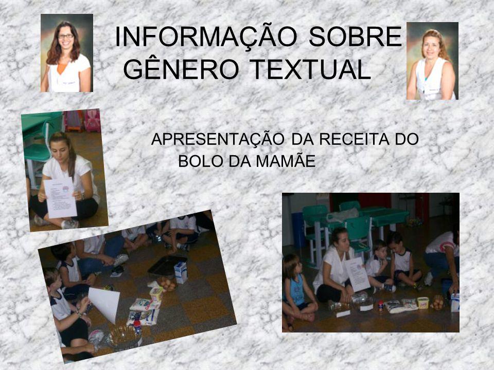 INFORMAÇÃO SOBRE GÊNERO TEXTUAL APRESENTAÇÃO DA RECEITA DO BOLO DA MAMÃE