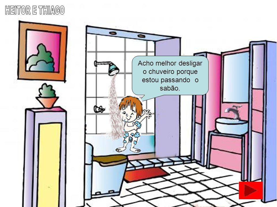 Devemos desligar a torneira, quando estivermos escovando os dentes, para não gastar água! Giulia e Maria Eduarda