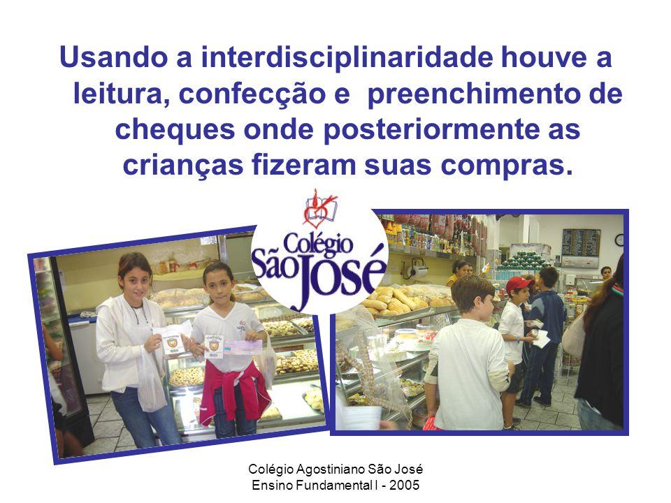 Usando a interdisciplinaridade houve a leitura, confecção e preenchimento de cheques onde posteriormente as crianças fizeram suas compras.