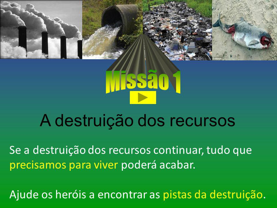 Os heróis do Planeta Sustentável Turma: 44 Temos uma missão muito difícil: salvar o planeta. Por isso, precisamos da sua ajuda para preservar o meio a