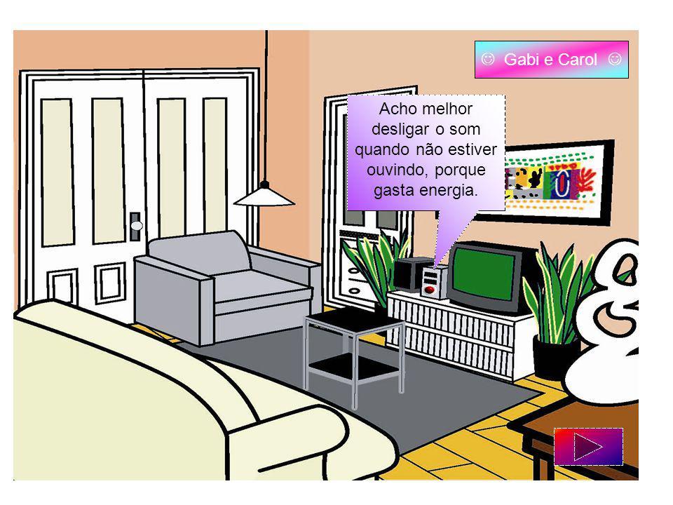 Sempre que sair, desligue a televisão. Caio e Ian