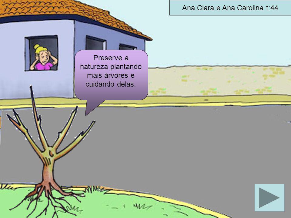 Enquanto se ensaboa, desligue o chuveiro para não gastar água!!!! Marcela e Valentina