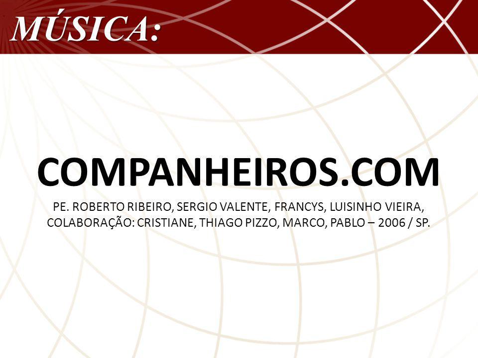 COMPANHEIROS.COM MÚSICA: PE.