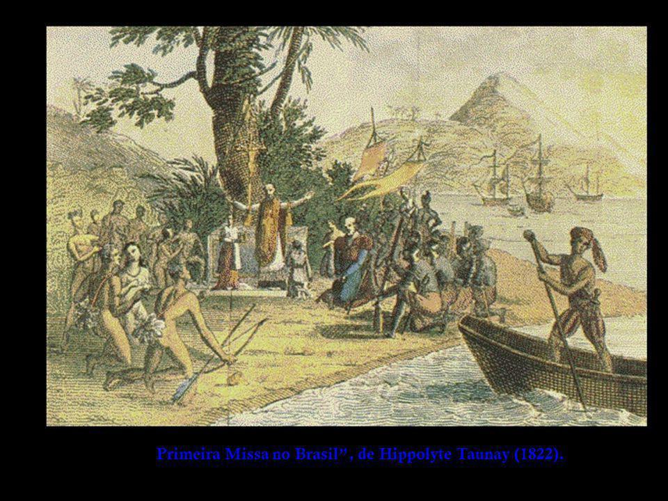 Primeira Missa no Brasil, de Hippolyte Taunay (1822).