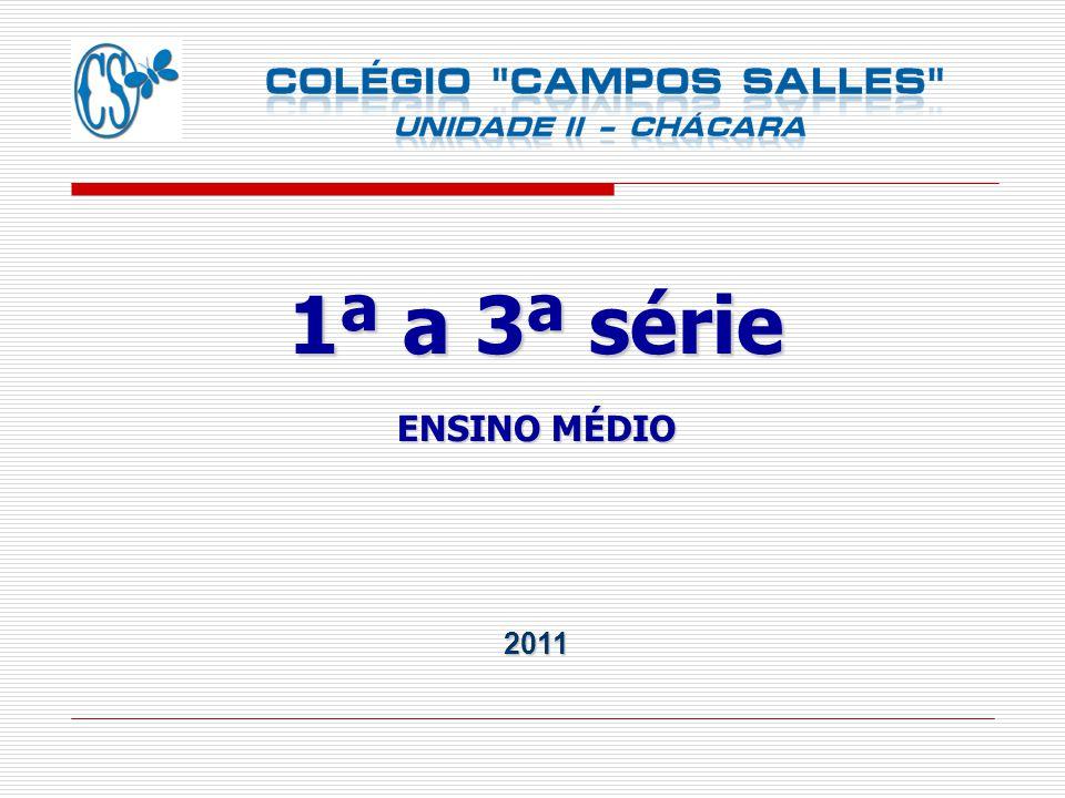 1ª a 3ª série ENSINO MÉDIO 2011