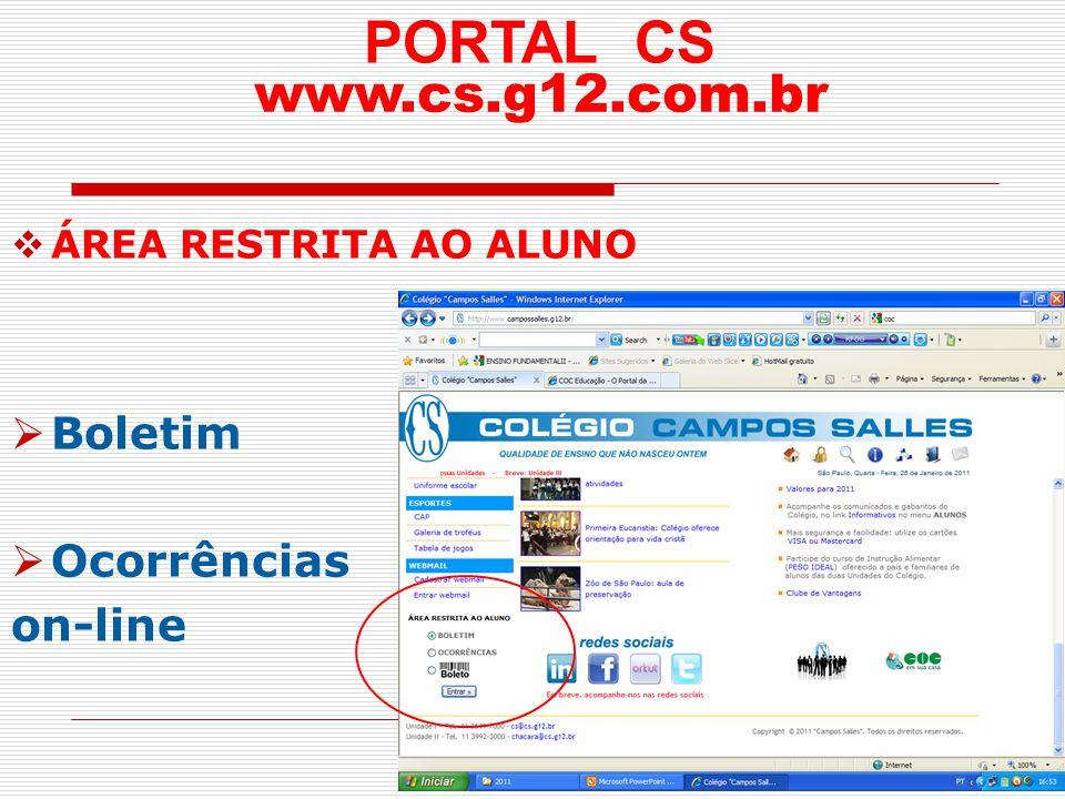 ÁREA RESTRITA AO ALUNO Boletim Ocorrências on-line PORTAL CS www.cs.g12.com.br