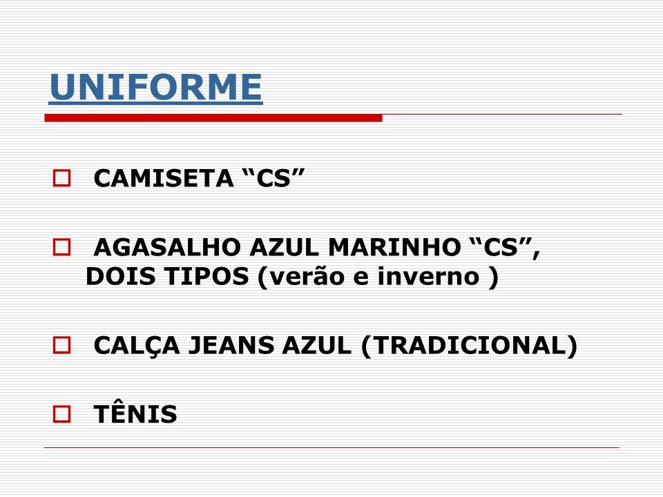 CAMISETA CS AGASALHO AZUL MARINHO CS, DOIS TIPOS (verão e inverno ) CALÇA JEANS AZUL (TRADICIONAL) TÊNIS UNIFORME