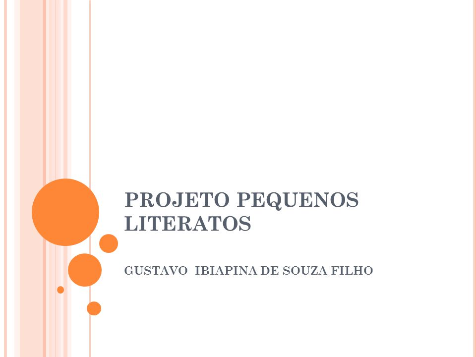 PROJETO PEQUENOS LITERATOS GUSTAVO IBIAPINA DE SOUZA FILHO
