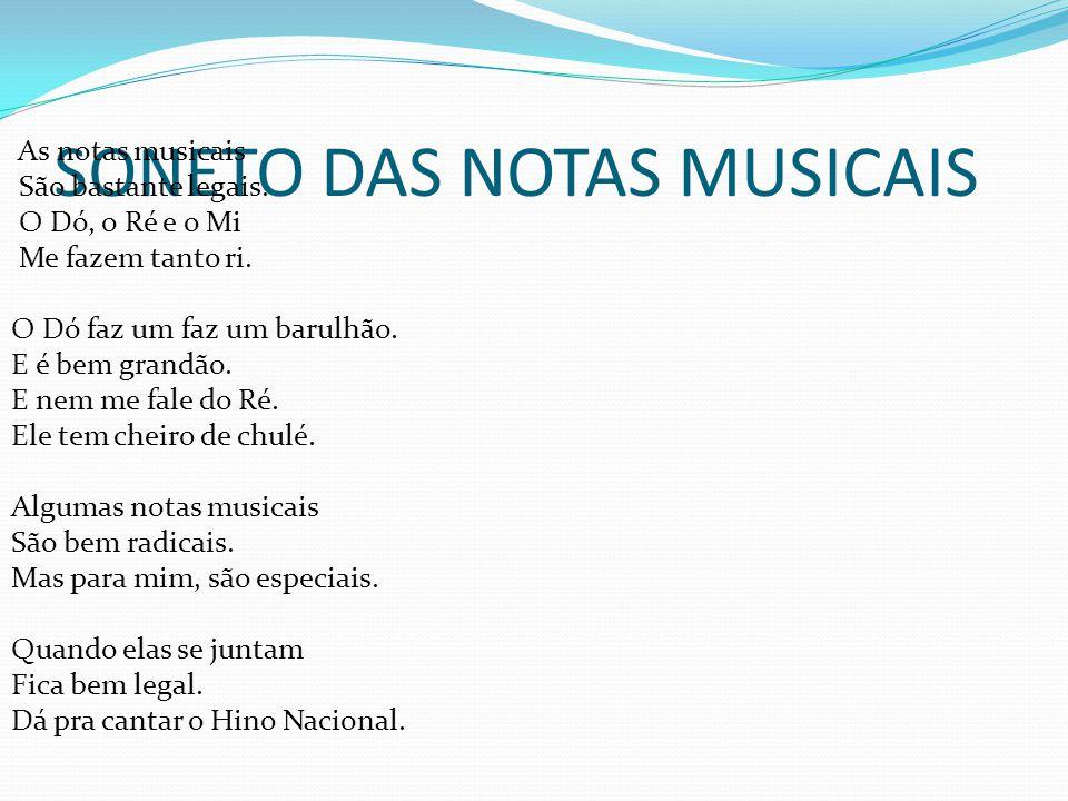 SONETO DAS NOTAS MUSICAIS As notas musicais São bastante legais.