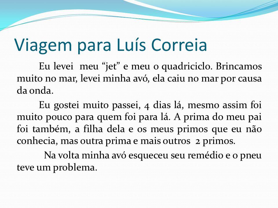 Viagem para Luís Correia Eu levei meu jet e meu o quadriciclo.
