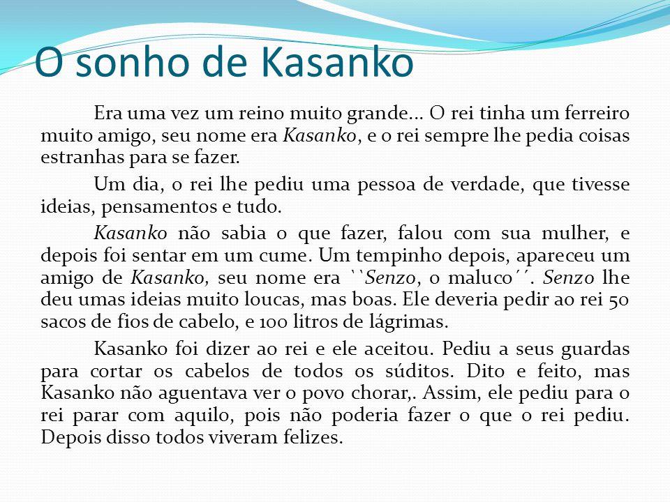 Era uma vez um reino muito grande... O rei tinha um ferreiro muito amigo, seu nome era Kasanko, e o rei sempre lhe pedia coisas estranhas para se faze