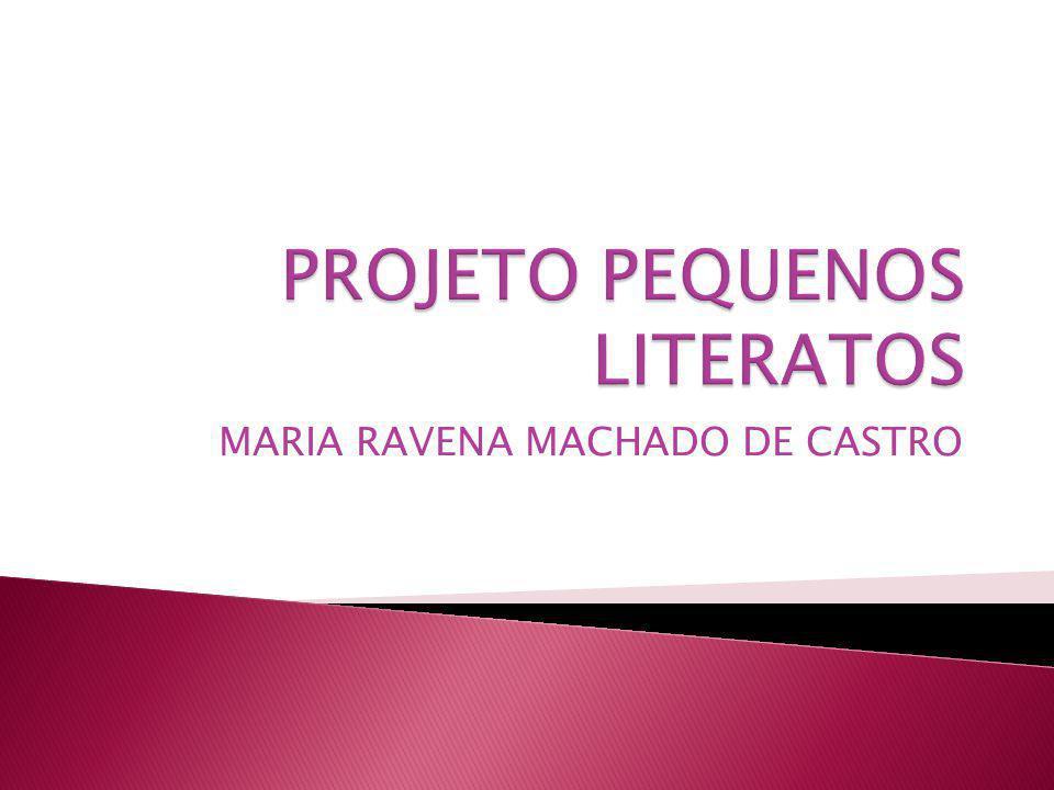 MARIA RAVENA MACHADO DE CASTRO