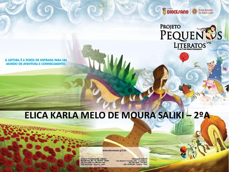 ELICA KARLA MELO DE MOURA SALIKI – 2ºA
