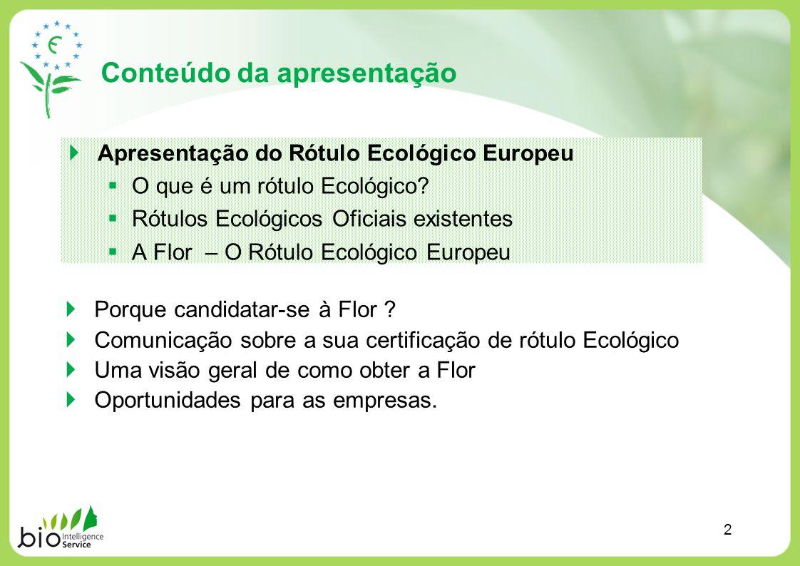 Apresentação do Rótulo Ecológico Europeu O que é um rótulo Ecológico? Rótulos Ecológicos Oficiais existentes A Flor – O Rótulo Ecológico Europeu Conte