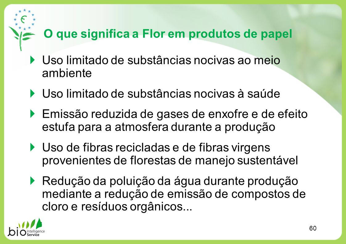O que significa a Flor em produtos de papel Uso limitado de substâncias nocivas ao meio ambiente Uso limitado de substâncias nocivas à saúde Emissão r