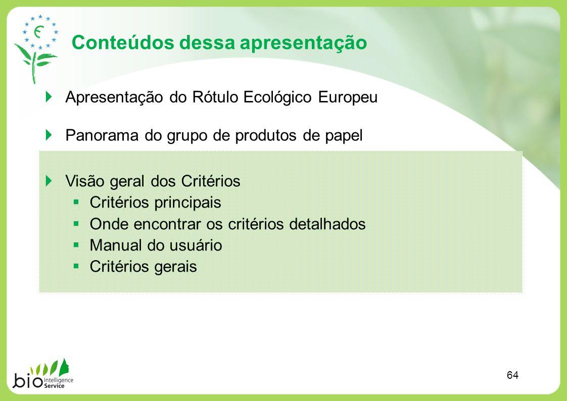 Conteúdos dessa apresentação Apresentação do Rótulo Ecológico Europeu Panorama do grupo de produtos de papel Visão geral dos Critérios Critérios princ