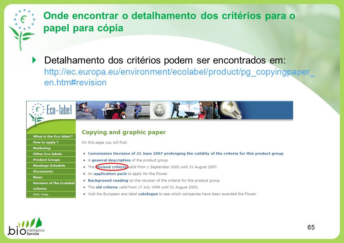 Onde encontrar o detalhamento dos critérios para o papel para cópia Detalhamento dos critérios podem ser encontrados em: http://ec.europa.eu/environme