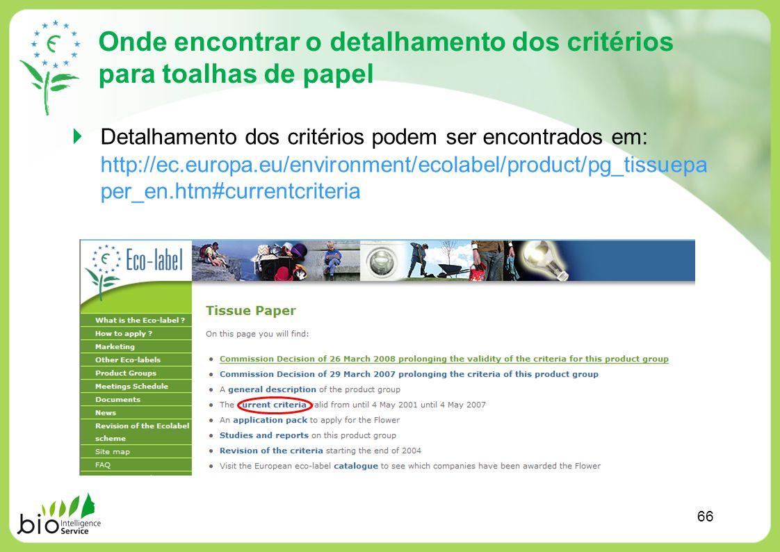 Onde encontrar o detalhamento dos critérios para toalhas de papel Detalhamento dos critérios podem ser encontrados em: http://ec.europa.eu/environment