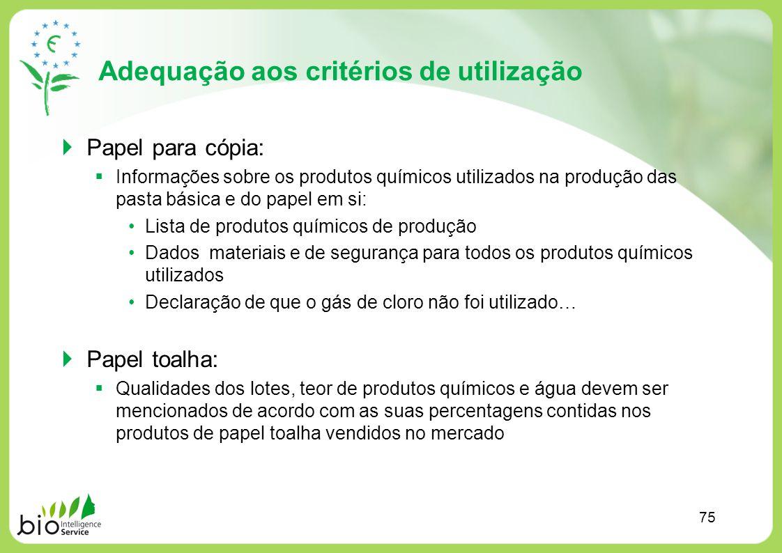 Adequação aos critérios de utilização Papel para cópia: Informações sobre os produtos químicos utilizados na produção das pasta básica e do papel em s