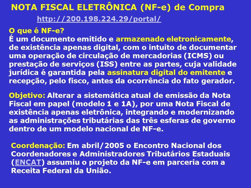 NOTA FISCAL ELETRÔNICA (NF-e) de Compra http://200.198.224.29/portal/ http://200.198.224.29/portal/ O que é NF-e? É um documento emitido e armazenado
