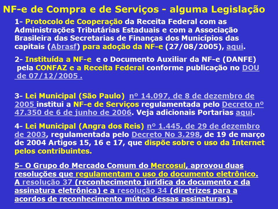 NF-e de Compra e de Serviços - alguma Legislação 1- Protocolo de Cooperação da Receita Federal com as Administrações Tributárias Estaduais e com a Ass
